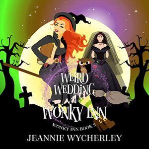 Weird Wedding at Wonky Inn audiobook cover art