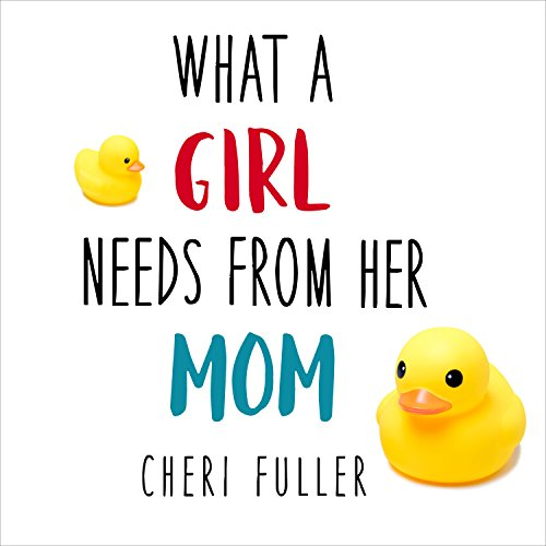 What a Girl Needs from Her Mom audiobook cover art