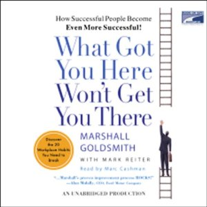 What Got You Here Won't Get You There audiobook cover art