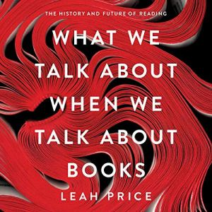 What We Talk About When We Talk About Books audiobook cover art