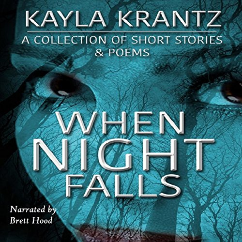 When Night Falls: A Collection of Short Stories and Poems audiobook cover art