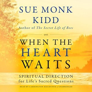 When the Heart Waits: Spiritual Direction for Life's Sacred Questions audiobook cover art