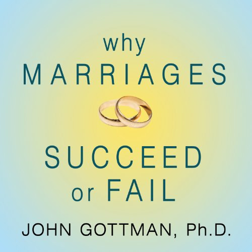 Why Marriages Succeed or Fail audiobook cover art