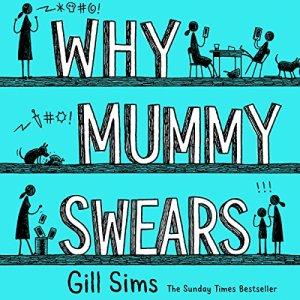 Why Mummy Swears audiobook cover art