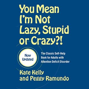 You Mean I'm Not Lazy, Stupid or Crazy? audiobook cover art