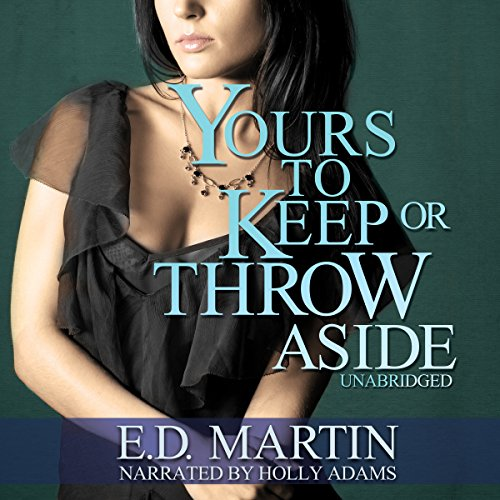 Yours to Keep or Throw Aside audiobook cover art