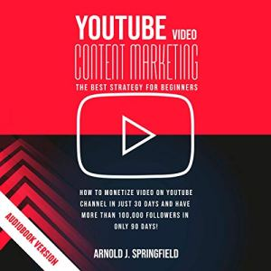 YouTube Video Content Marketing: The Best Strategy for Beginners audiobook cover art