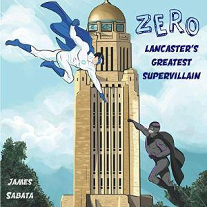 Zer0: Lancaster's Greatest Supervillain audiobook cover art