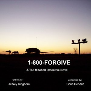1-800-FORGIVE Audiobook By Jeffrey Kinghorn cover art