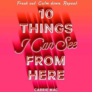 10 Things I Can See From Here Audiobook By Carrie Mac cover art