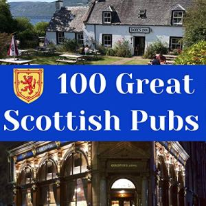 100 Great Scottish Pubs: A Thirst Quenching Guide Audiobook By Alastair R Turnbull cover art