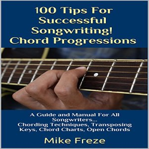 100 Tips for Successful Songwriting! Audiobook By Mike Freze cover art