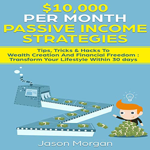 $10,000 per Month Passive Income Strategies Audiobook By Jason Morgan cover art