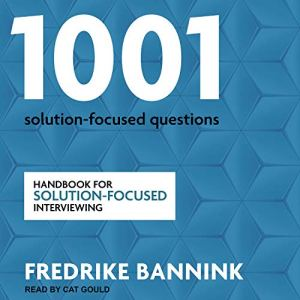 1,001 Solution-Focused Questions Audiobook By Fredrike Bannink cover art