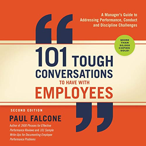 101 Tough Conversations to Have with Employees Audiobook By Paul Falcone cover art
