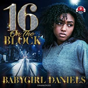 16 on the Block Audiobook By Babygirl Daniels cover art