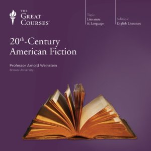20th-Century American Fiction Audiobook By Arnold Weinstein, The Great Courses cover art