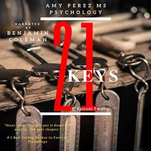 21 Keys: Episode 12 Audiobook By Amy Perez MS Psychology cover art