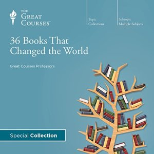 36 Books That Changed the World Audiobook By The Great Courses, Andrew R. Wilson, Brad S. Gregory, Charles Kimball, Daniel N. Robinson, Jerry Z. Muller, John E. Finn cover art