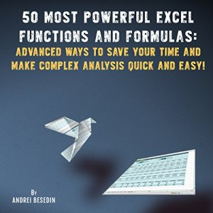 50 Most Powerful Excel Functions and Formulas Audiobook By Andrei Besedin cover art