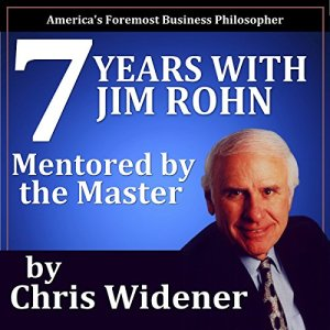 7 Years with Jim Rohn Audiobook By Chris Widener cover art
