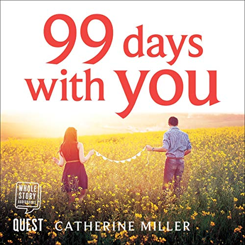 99 Days with You Audiobook By Catherine Miller cover art