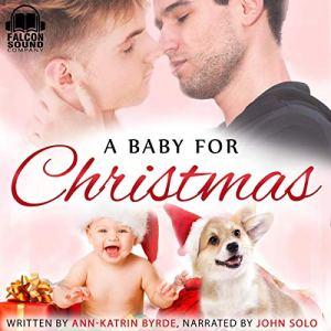 A Baby for Christmas Audiobook By Ann-Katrin Byrde cover art