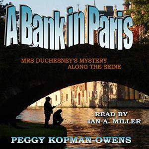 A Bank in Paris Audiobook By Peggy Kopman-Owens cover art