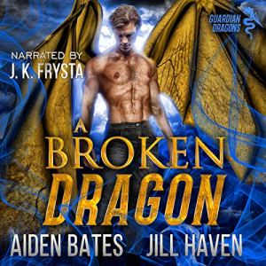 A Broken Dragon Audiobook By Aiden Bates, Jill Haven cover art