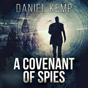 A Covenant of Spies Audiobook By Daniel Kemp cover art