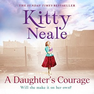 A Daughter's Courage Audiobook By Kitty Neale cover art