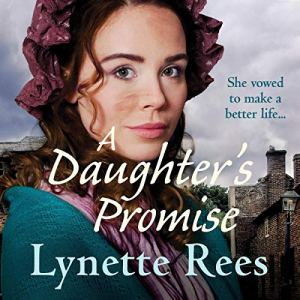 A Daughter's Promise Audiobook By Lynette Rees cover art