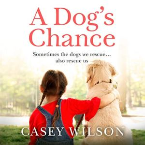 A Dog's Chance Audiobook By Casey Wilson cover art