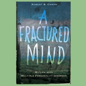 A Fractured Mind Audiobook By Robert B. Oxnam cover art
