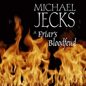 A Friar's Bloodfeud Audiobook By Michael Jecks cover art