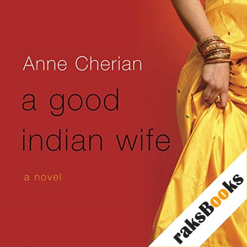 A Good Indian Wife Audiobook By Anne Cherian cover art