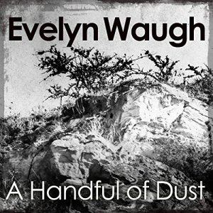 A Handful of Dust Audiobook By Evelyn Waugh cover art