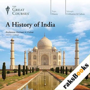 A History of India Audiobook By Michael H. Fisher, The Great Courses cover art