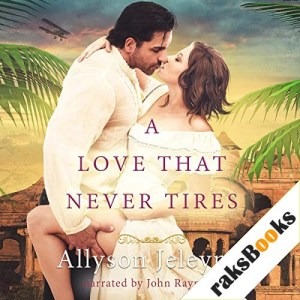 A Love That Never Tires Audiobook By Allyson Jeleyne cover art