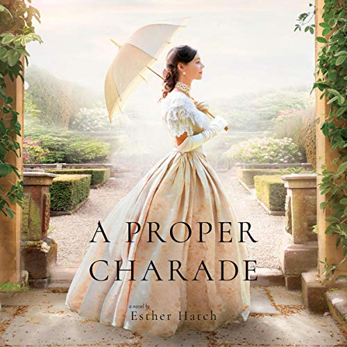 A Proper Charade Audiobook By Esther Hatch cover art