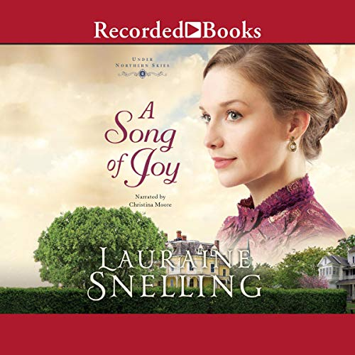 A Song of Joy Audiobook By Lauraine Snelling cover art