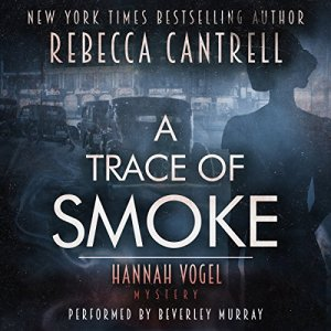 A Trace of Smoke Audiobook By Rebecca Cantrell cover art