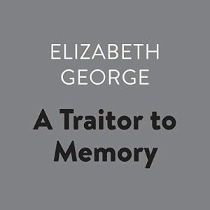 A Traitor to Memory Audiobook By Elizabeth George cover art