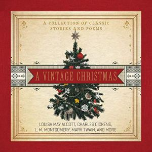 A Vintage Christmas: A Collection of Classic Stories and Poems Audiobook By Louisa May Alcott, Charles Dickens, L. M. Montgomery, Mark Twain cover art
