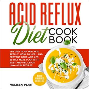 Acid Reflux Diet Cookbook Audiobook By Melissa Plan cover art