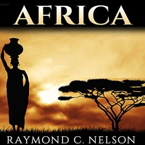 Africa: African History from Ancient Egypt to Modern South Africa Audiobook By Raymond C. Nelson cover art