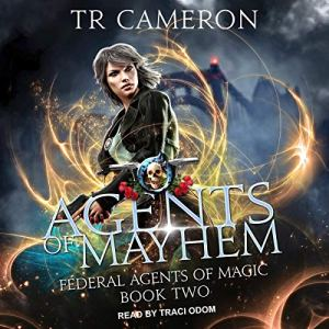 Agents of Mayhem Audiobook By TR Cameron, Martha Carr, Michael Anderle cover art