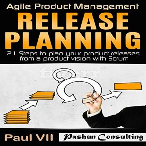 Agile Product Management: Release Planning Audiobook By Paul VII cover art