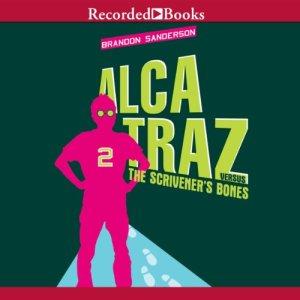 Alcatraz Versus the Scrivener's Bones Audiobook By Brandon Sanderson cover art