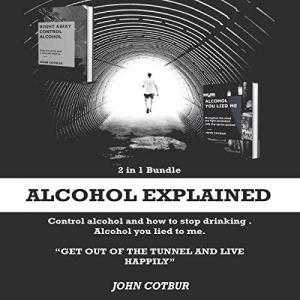 Alcohol Explained: 2 in 1 Bundle Audiobook By John Cotbur cover art